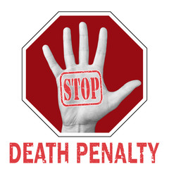 Stop death penalty conceptual illustration. Open hand with the text stop death penalty.