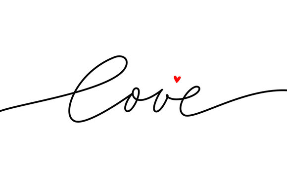 Love mono line calligraphy. Phrase for Happy Valentine's day or lgbt pride. Encouraging greeting lettering card