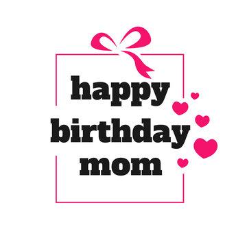 happy birthday mom a lovely birthday greeting card design. Vector illustration. EPS 10