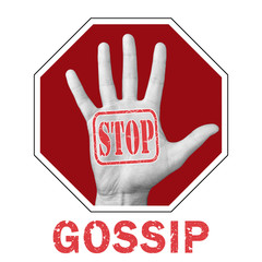Stop gossip conceptual illustration. Open hand with the text stop gossip