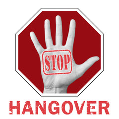 Stop hangover conceptual illustration. Open hand with the text stop hangover
