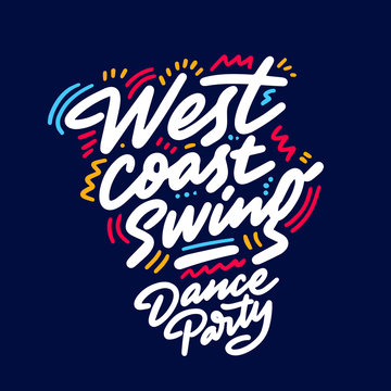 West coast swing Dance Party lettering hand drawing design. May be use as a Sign, illustration, logo or poster.