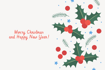 Christmas greeting card with holly berries and sprigs of spruce. New Year picture. Festive background with place for text. Xmas layout creative banner. Vector illustration on white background.