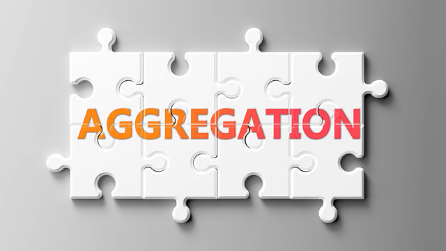 Aggregation complex like a puzzle - pictured as word Aggregation on a puzzle pieces to show that Aggregation can be difficult and needs cooperating pieces that fit together, 3d illustration