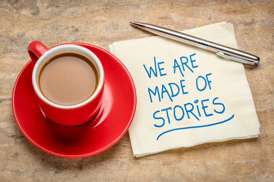 We are made of stories - storytelling concept