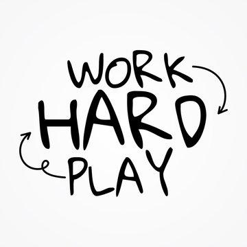 Work hard play hard shirt and apparel design