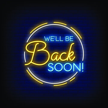 Well be back soon Neon Signs Style Text vector