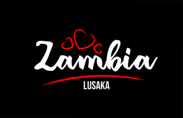 Zambia country on black background with red love heart and its capital Lusaka