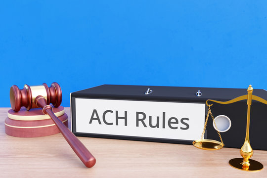 ACH Rules – Folder with labeling, gavel and libra – law, judgement, lawyer