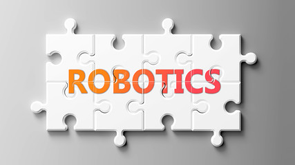 Robotics complex like a puzzle - pictured as word Robotics on a puzzle pieces to show that Robotics can be difficult and needs cooperating pieces that fit together, 3d illustration