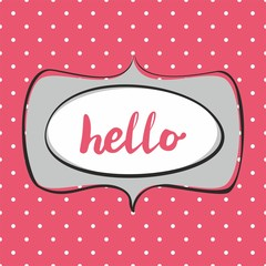 Hello vector sign in frame on pink background with white polka dots