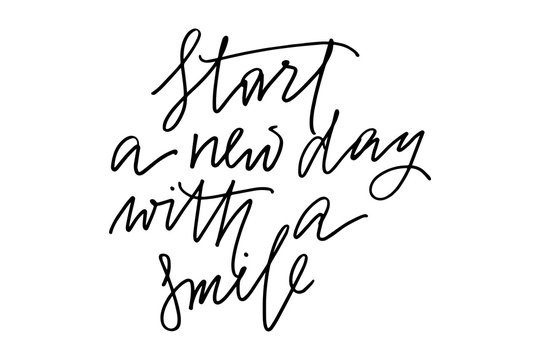 Phrase writing positive start a new day with a smile handwritten text vector