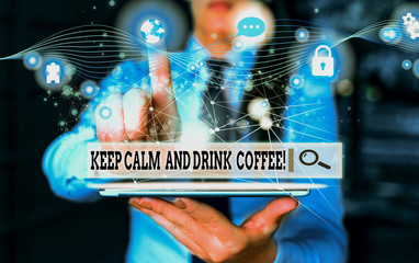 Conceptual hand writing showing Keep Calm And Drink Coffee. Concept meaning encourage demonstrating to enjoy caffeine drink and relax Picture photo network scheme with modern smart device
