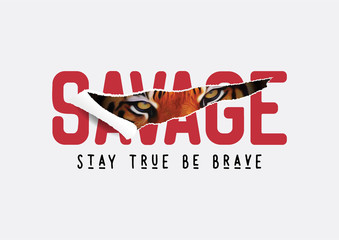 savage slogan ripped off with tiger illustration for fashion print and other uses
