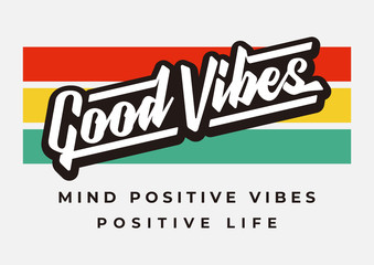 Poster Positive Typography good vibes typography slogan for fashion print and other uses