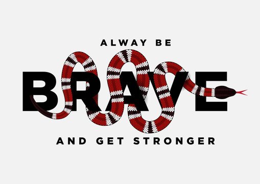 brave slogan with snake wraps around the text illustration for fashion print and other uses
