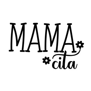 Mama vector file. Mom's Shirt digital design. Isolated on transparent background.