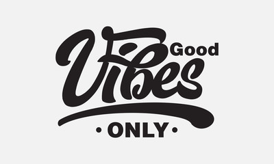 Photo sur Aluminium Positive Typography Good vibes only text slogan print for t shirt and other us. lettering slogan graphic vector illustration
