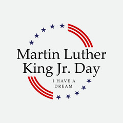Martin luther king jr. day. With text i have a dream. American flag. MLK Banner of memorial day. Editable Vector illustration. eps 10