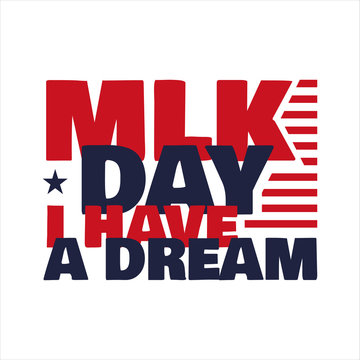 Martin luther king jr. day. lettering text i have a dream.