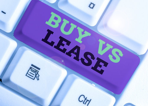 Handwriting text Buy Vs Lease. Conceptual photo Own something versus borrow it Advantages Disadvantages