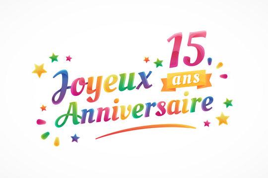 Joyeux Anniversaire - 15 ans - Carte de vœux