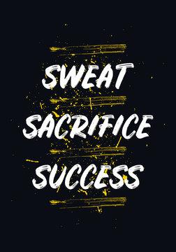 sweat, sacrifice, success, gym motivation quotes. apparel tshirt design. grunge brush style illustration