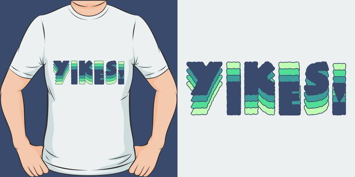 Unique and Trendy Yikes! T-Shirt Design or Mockup.