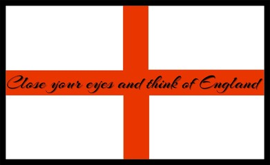 Close your eyes and think of england proverb on a flag.