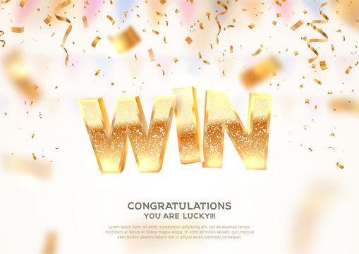 Celebration of win on falling down confetti background. Winning vector illustration with blur motion effect. Golden textured Win word