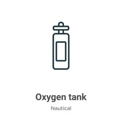 Oxygen tank outline vector icon. Thin line black oxygen tank icon, flat vector simple element illustration from editable nautical concept isolated on white background