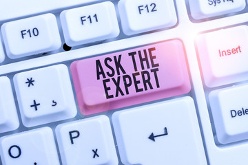 Writing note showing Ask The Expert. Business concept for Looking for professional advice Request...