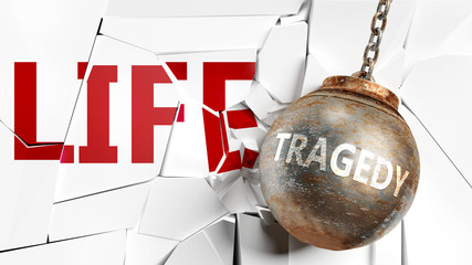 Tragedy and life - pictured as a word Tragedy and a wreck ball to symbolize that Tragedy can have bad effect and can destroy life, 3d illustration