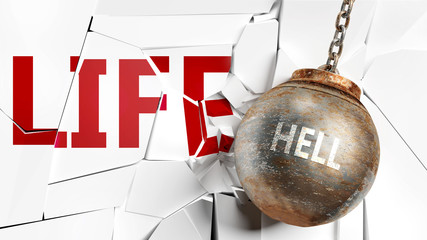 Hell and life - pictured as a word Hell and a wreck ball to symbolize that Hell can have bad effect and can destroy life, 3d illustration