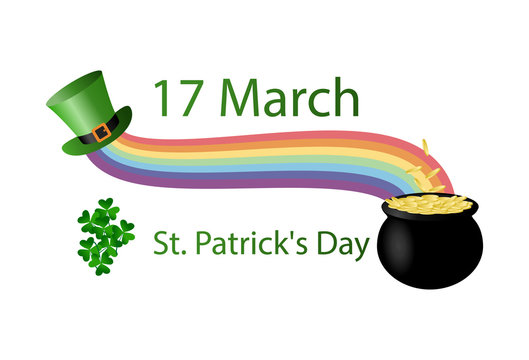 Poster for the holiday of St. Patrick's Day. March 17. Leprechaun hat, rainbow, pot of many gold coins, shamrocks. Flat vector illustration isolated on white background.