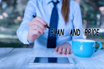 Word writing text Plan And Price. Business photo showcasing setting decent price for product to sale according market Business woman sitting by the table with cup of coffee and mobile phone