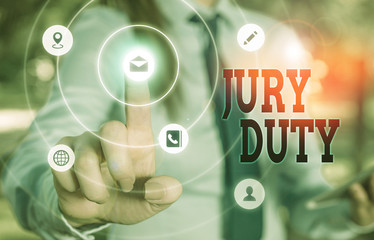 Writing note showing Jury Duty. Business concept for obligation or a period of acting as a member of a jury in court