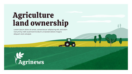 Vector illustration of agriculture land ownership. Background with tractor on field, landscape, farm. Agrinews icon with wheat spike. Design for banner, layout, annual report, web, flyer, brochure, ad Papier Peint