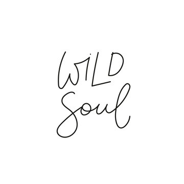 Wild soul calligraphy quote lettering