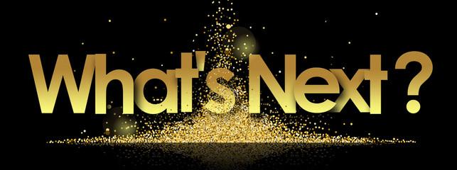 What's Next in golden stars background