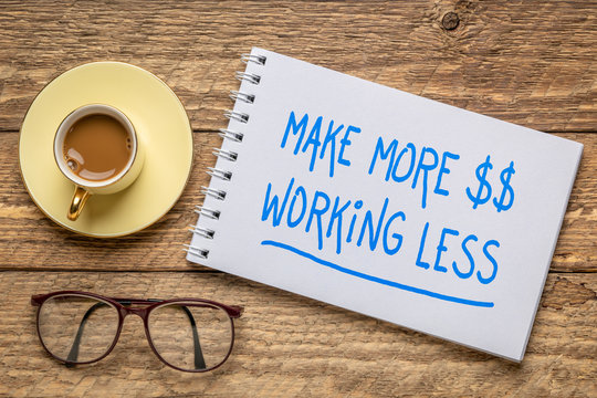 make more money working less