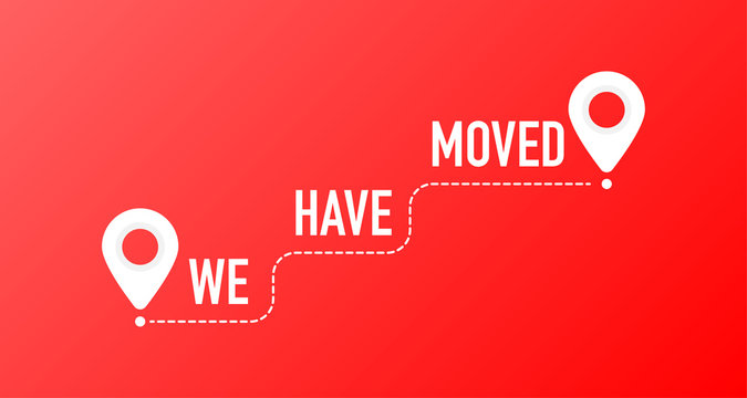 We've moved. Moving office sign. Clipart image isolated on red background.