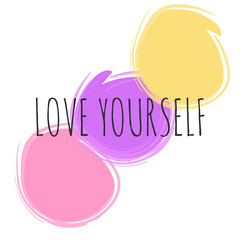 Inspirational phrase love yourself. Motivational slogans for printing on clothing and mugs, objects. Positive calls for posters.