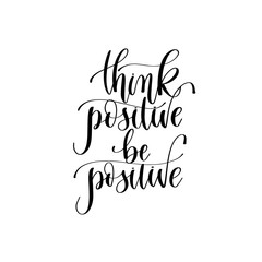Poster Positive Typography think positive be positive - hand lettering inscription text, positive quote