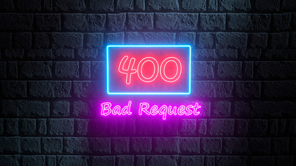 3d render of neon error 400 Bad Request on the brick wall at night. Neon signboard, billboard. Webpage error, connection failed, connection problem, lost connection Fototapete