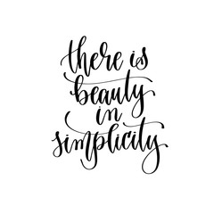 there is beauty in simplicity - hand lettering inscription text, motivation and inspiration positive quote