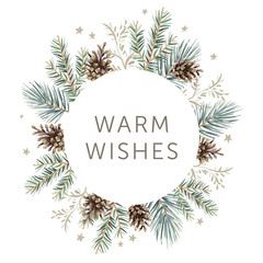 Christmas circle frame. Winter forest nature design, text Warm Wishes, white background. Green pine, fir twigs, cones, stars. Vector illustration. Greeting card, poster template. Xmas season holidays