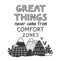 Great things never come from comfort zones. Inspirational quote. Hand lettering and illustration for your designs: t-shirts, bags, for posters, invitations, cards, etc.