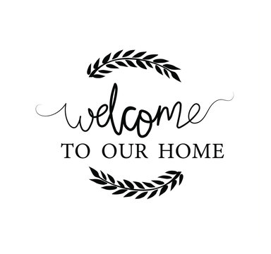 Welcome to our home, EPS 10,  welcome, welcome cut file,  hand drawing. Only commercial use