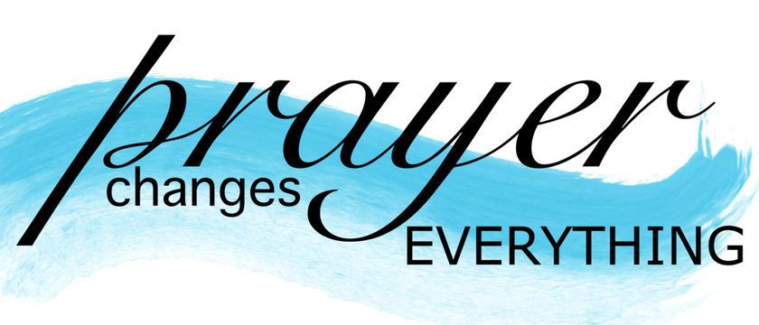 Prayer Changes Everything vector graphic with blue watercolor accent